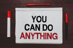 Handwriting text writing You Can Do Anything. Concept meaning Motivation for doing something Believe in yourself Written royalty free stock photos