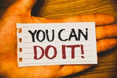 Handwriting text writing You Can Do It Motivational Call. Concept meaning Inspirational Message Motivational Positive Text two Wor. Ds written white paper note royalty free stock photos