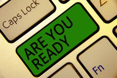 Handwriting text writing Are You Ready. Concept meaning Alertness Preparedness Urgency Game Start Hurry Wide awake Keyboard green. Key Intention create computer royalty free stock image
