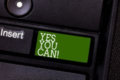 Handwriting text Yes You Can. Concept meaning Positivity Encouragement Persuade Dare Confidence Uphold Keyboard key. Intention to create computer message royalty free stock images