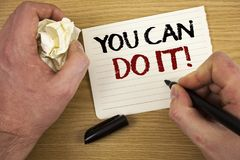 Handwriting text You Can Do It Motivational Call. Concept meaning Inspirational Message Motivational Positive Text two words white. Paper note black marker hand stock photos