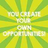 Handwriting text You Create Your Own Opportunities. Concept meaning Be the creator of your destiny and chances Sunburst. Photo Two Tone Explosion Effect for vector illustration
