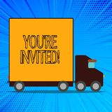 Handwriting text You Re Invited. Concept meaning make a polite friendly request to someone go somewhere Delivery Lorry. Handwriting text You Re Invited vector illustration