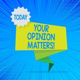 Handwriting text Your Opinion Matters. Concept meaning show you do not agree with something that just been said Blank. Handwriting text Your Opinion Matters stock illustration