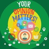 Handwriting text Your Opinion Matters. Concept meaning show you do not agree with something that just been said photo of. Handwriting text Your Opinion Matters vector illustration