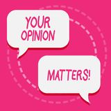 Handwriting text Your Opinion Matters. Concept meaning show you do not agree with something that just been said Two. Handwriting text Your Opinion Matters vector illustration