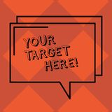 Handwriting text Your Target Here. Concept meaning Be focused on your goal objectives Strategy to succeed Rectangular. Handwriting text Your Target Here vector illustration