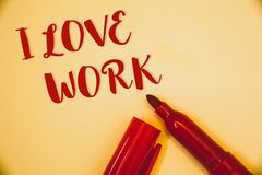 Handwriting text I Love Work. Concept meaning To be happy satisfied with job Be doing what you most likeIdeas messages words red l. Handwriting texts I Love Work stock images