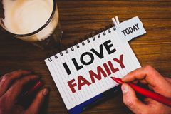 Handwriting text writing I Love Family. Concept meaning Good feelings Affection Carefulness for your mother father. Handwriting textss writing I Love Family stock photo