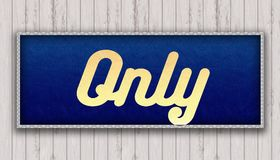 ONLY handwritten on blue leather pattern painting hanging on woo. Den wall. Illustration Royalty Free Stock Image