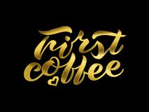 Hand lettering First coffee gold. Handwritten brush lettering First coffee. gold inscription on black background. Isolated vector illustration design for print Royalty Free Stock Photos