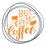 Handwritten But first coffee poster. Modern hand lettering. Royalty Free Stock Photo