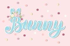 Handwritten lettering Bunny with Ears and Flower Wreath. Template for Baby Birthday, Easter, party invitation, greeting card, t-shirt design. Bunny as First royalty free illustration