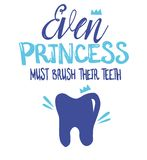 Handwritten lettering, dental illustration. `Even princess must brush their teetn` stock illustration