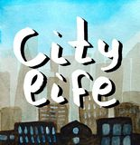 Handwritten lettering in white with dark shadow. City life. Abstract backdrop silhouette of a big city in a haze royalty free stock photography