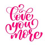 Handwritten Love you more Vector sign with positive hand drawn love quote on romantic typography style in pink color. Design calligraphy inscription Stock Image