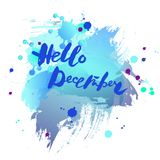 Handwritten modern lettering Hello December on watercolor imitation blue background. Lettering for art shop, logo, badge, postcard, poster, banner, web. Vector Stock Photos