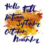 Handwritten modern lettering Hello Fall & autumn months. Isolated on watercolor imitation background. Vector illustration for your artwork, logo, art shop, art Royalty Free Stock Photography