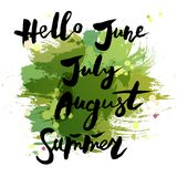 Handwritten modern lettering Hello Summer, June, July, Augus royalty free illustration