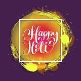 Handwritten phrase Happy Holi. Indian festival background. Greeting card, poster of Holiday of sharing love. Handwritten phrase Happy Holi. Indian festival Stock Image
