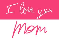 Handwritten text: I love you mom Royalty Free Stock Images