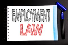 Handwritten text showing Employment Law. Business concept writing for Employee Legal Justice Written on notepad note paper, black. Handwritten text showing Royalty Free Stock Photos