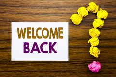 Handwritten text showing Welcome Back. Business concept for Emotion Greeting Written on sticky note paper, wooden background with. Handwritten text showing Stock Images