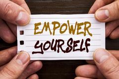 Handwritten text sign showing Empower Yourself. Business concept for Positive Motivation Advice For Personal Development written o. Handwritten text sign showing Royalty Free Stock Photo
