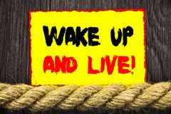 Handwritten text sign showing Wake Up And Live. Conceptual photo Motivational Success Dream Live Life Challenge written on Sticky royalty free stock photography