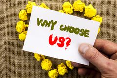 Handwritten text sign showing Why Choose Us Question. Conceptual photo Reason Of Choice Customer Satisfaction Advantage written on. Handwritten text sign showing Stock Photos