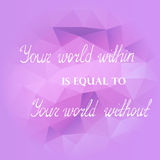 Handwritten Wise Phrase. Handwritten Wise Lettering Meaning that Persons Inner World Always Found Reflection in the Outer World. Lilac Poligonal Background Stock Image