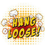 Hang loose. Word hang loose with explosion background Royalty Free Stock Image