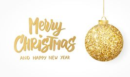 Hanging Christmas golden ball isolated on white. Sparkling metal glitter bauble. Merry Christmas hand drawn text. For Christmas and New Year cards, gift tags Stock Photos