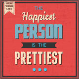 The Happiest Person is the Prettiest. Advice for your Mind in Retro Style.Grunge Overlay.The Happiest Person is the Prettiest Stock Image