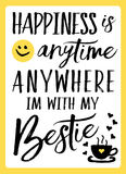 Happiness is anytime anywhere I`m with My Bestie. Typography vector art design with heart and coffee icons vector illustration