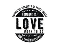 Happiness consists of three things. Someone to love, work to do, and a clear conscience quote icon stock illustration