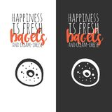 Happiness is fresh bagels and cream cheese.   Bagel logo. Can be used for t-shirt, banner, card and other design. Projects Royalty Free Stock Images