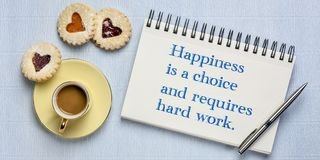 Free Happiness Is A Choice And Requires Hard Work Royalty Free Stock Images - 160763249