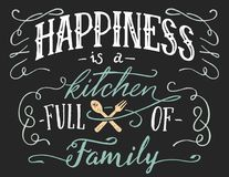 Happiness is a kitchen full of family sign. Happiness is a kitchen full of family. Hand lettering quote sign for home decor. Hand-drawn typography poster Stock Images