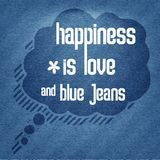 Happiness is love and  blue jeans,  Quote Typographic Background Stock Photo