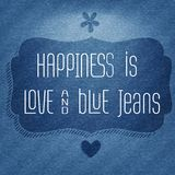 Happiness is love and  blue jeans, Quote Typographic Background. Happiness is love and  blue jeans, vector Quote Typographic Background Royalty Free Stock Images