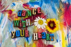 Dance with your heart letterpress stock photography