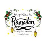 Happiness is Ramadan knowing that Ramadan is coming very soon!. Hand lettering calligraphy royalty free illustration