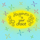 Happiness is your choice motivation hand written guote. Stock Photo