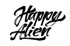 Happy Alien. Modern Calligraphy Hand Lettering for Serigraphy Print. Happy Alien. Modern Calligraphy Hand Lettering for Silk Screen Printing Royalty Free Stock Photo