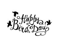 Happy Bird day! Vector card. Happy Bird day! Vector congratulation card. Hand written inscription Stock Image
