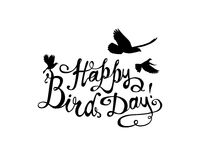 Happy Bird day! Vector card. Happy Bird day! Vector congratulation card. Hand written inscription and pigeons Stock Photos