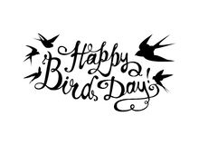 Happy Bird day! Vector card. Happy Bird day! Vector congratulation card. Hand written inscription. Swallows Royalty Free Stock Images