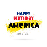 Happy Birthday America. 4th of July. Lettering and calligraphy. Vector illustration on white background with a smear of yellow ink. Great holiday gift card Stock Illustration
