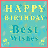 Happy Birthday. Best Wishes. Greeting card Stock Images